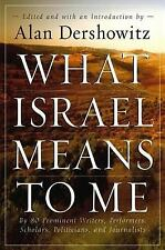 What Israel Means to Me : By 80 Prominent Writers, Performers, Scholars,...