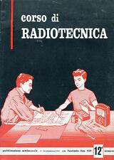 * CORSO di RADIOTECNICA N°12/ 17-24/DIC/1960* CIRCUITI con INDUTTANZA- CAPACITA'