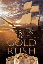 Perils of the Gold Rush by Arthur Harris (2014, Paperback)