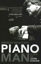 Piano Man : A Life of John Ogdon, Hardcover by Beauclerk, Charles, Like New U...