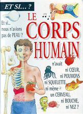 Le Corps Humain 8 / 12 ans PICCOLIA Grand album rigide documentaire Et Si ?