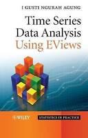 Time Series Data Analysis Using EViews by Agung, I. Gusti Ngurah (Hardback book,