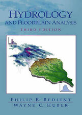 USED (GD) Hydrology and Floodplain Analysis (3rd Edition) by Philip B. Bedient