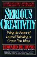 Serious Creativity: Using the Power of Lateral Thinking to Create New Ideas, De