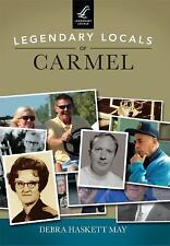 Legendary Locals: Legendary Locals of Carmel by Debra Haskett May (2016,...