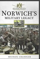 Norwich's Military Legacy - Michael Chandler NEW Paperback 1st edition