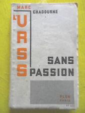 Marc Chadourne L'URSS Sans Passion Editions Plon 1932 envoi