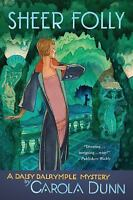 Sheer Folly: A Daisy Dalrymple Mystery (daisy Dalrymple Mysteries): By Carola...