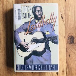 THE LIFE & LEGEND OF LEADBELLY by Charles Wolfe & Kip Lornell 1992 Hardcover!!