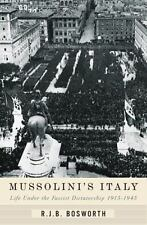 Mussolini's Italy : Life under the Dictatorship, 1915-1945 by R. J. B....
