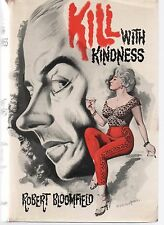 Kill With Kindness by Robert Bloomfield (1962 UK First Edition Hardback)