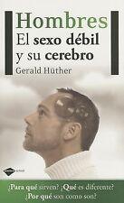 Hombres: El sexo debil y su cerebro (Plataforma actual) (Spanish-ExLibrary