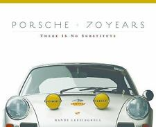 Porsche 70 Years: There Is No Substitute, Leffingwell, Randy