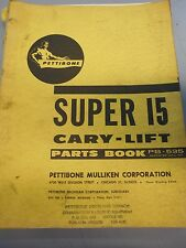 Pettibone Super 15 Cary-Lift Parts Book PB-535