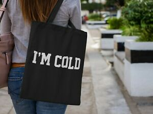 I'm Cold Student Lightweight Cotton Tote Bag Slogan Tote Gift Cute