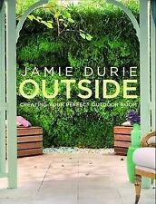 Jamie Durie OUTSIDE - Like New - Beautiful Book - Creating Outdoor Room - Space