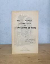 GUIDE MEMENTO DE LA CATHEDRALE DE REIMS HISTOIRE DESCRIPTIF (MARCEL JAY).