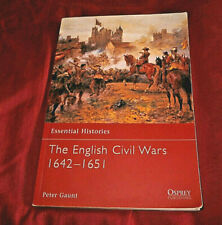 THE ENGLISH CIVIL WARS 1642-51. P Gaunt 2003. OSPREY. Fully Illus. Soft Covers.