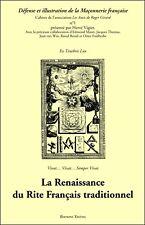 La Renaissance du Rite Français traditionnel  Hervé Vigier Franc-Maçonnerie