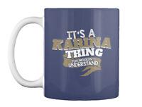Its A Karina Thing Gift Coffee Mug