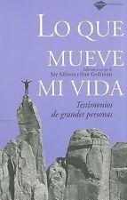 Lo que mueve mi vida: Testimonios de grandes personas (Plataforma testimonio)