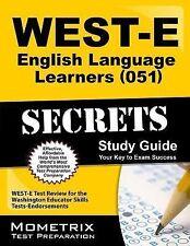 WEST-E English Language Learners (051) Secrets Study Guide : WEST-E Test...