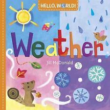 Hello, World! Weather by Jill McDonald (2016, Board Book)