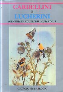 - Giorgio De Baseggio - Cardellini e Lucherini Vol.1