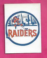RARE 1972-73 OPC NEW YORK RAIDERS  LOGO  INSERT SHORT PRINT NRMT (INV# D4625)