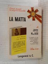 LA MATTA Joyce MacIver Longanesi I Libri Pocket 17 1969 libro romanzo narrativa