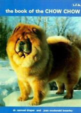 The Book of the Chow Chow [Mar 01, 1993] Draper, Samuel and Brearley, Joan M.