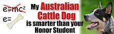 My Australian Cattle Dog Smarter Honor Student Sticker