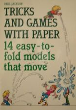 TRICKS AND GAMES WITH PAPER: 14 EASY-TO-FOLD MODELS THAT MOVE By Paul Jackson