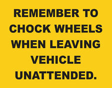 Wheel Chock Notice for Military 6X6 M35A2 Deuce M816 M923 M925 M936 or civilian