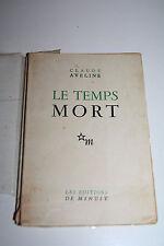 Résistance - Claude Aveline - Le Temps Mort Envoi Editions de Minuit 1945 Aragon