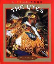 NEW - The Utes (True Books: American Indians) by Flanagan, Alice K.