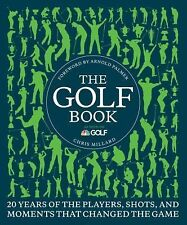 The Golf Book: Twenty Years of the Players, Shots, and Moments That Changed the