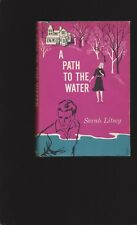 A Path To The Water by Sarah Litsey