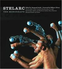 Stelarc: The Monograph (Electronic Culture: History, Theory, and Practice)