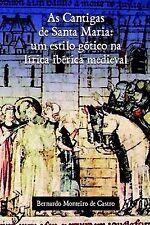 USED (VG) As Cantigas de Santa Maria: Um Estilo Gstico Na Lmrica Ibirica Medieva