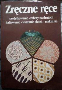ZRECZNE RECE (1)   Paperback 1988   Embroidery Macrame Crocheting   Polish book