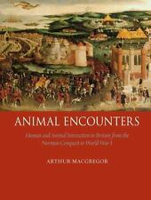 Animal Encounters : Human and Animal Interaction in Britain from the Norman...