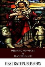 Messianic Prophecies by Franz Delitzsch (2015, Paperback)