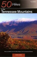 50 Hikes in the Tennessee Mountains: Hikes and Walks from the Blue Ridge to the