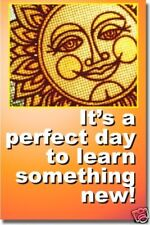 It's a Perfect Day to Learn Something New! - POSTER