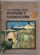 FERNANDEZ NUNEZ MUCEQUES Y COLONIALISMO 1981 ANGOLA LUANDA MUSSEQUES AFRIQUE