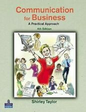 Communication for Business : A Practical Approach by Taylor, Shirley