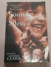 Sounds from Silence: Graeme Clark and the Bionic Ear Story, Signed by Clark