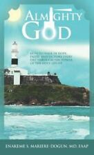 Almighty God : How to Walk in Hope, Faith, and Victory Everyday Through the...