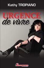 URGENCE DE VIVRE - KATHY TROPIANO